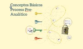 Conceptos Básicos Fase Pre- Analítica