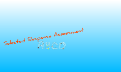 Selected Response Assessment ~ Chapter 4