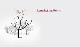 Assuring the future