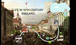 LIFE IN 18TH CENTURY ENGLAND